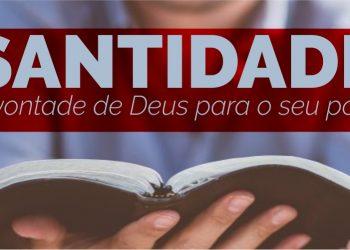 SANTIDADE: A vontade de Deus para o seu povo