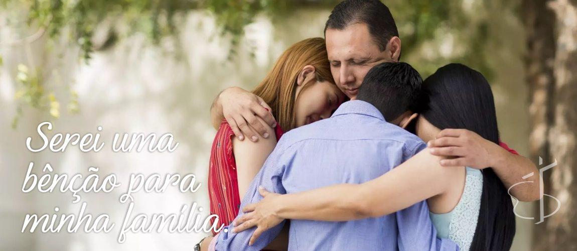 Serei uma bênção para minha família!